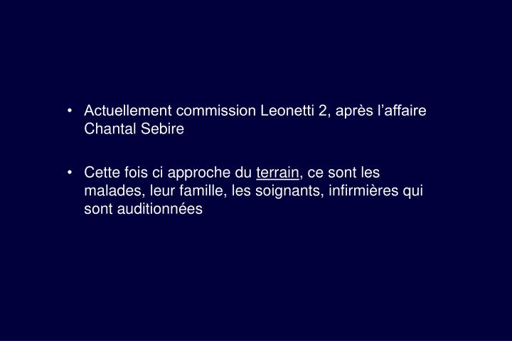 Actuellement commission Leonetti 2, après l'affaire Chantal Sebire