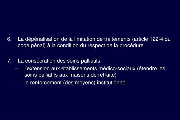 La dépénalisation de la limitation de traitements (article 122-4 du code pénal) à la condition du respect de la procédure