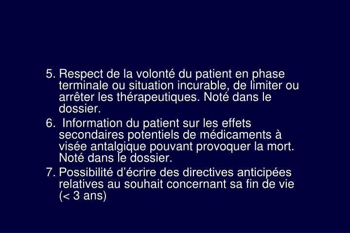 Respect de la volonté du patient en phase terminale ou situation incurable, de limiter ou arrêter les thérapeutiques. Noté dans le dossier.