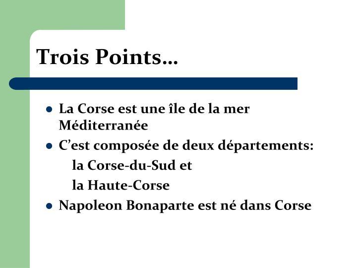 Trois Points…