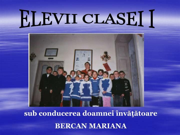 ELEVII CLASEI I