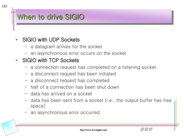 When to drive SIGIO