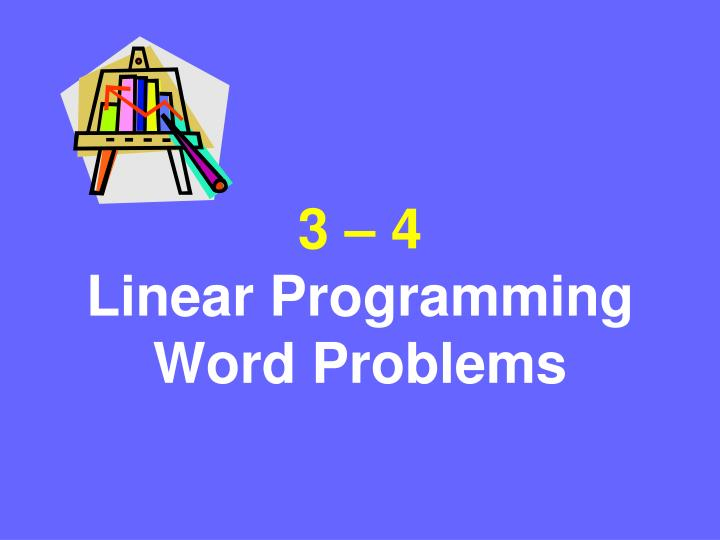 3 4 linear programming word problems