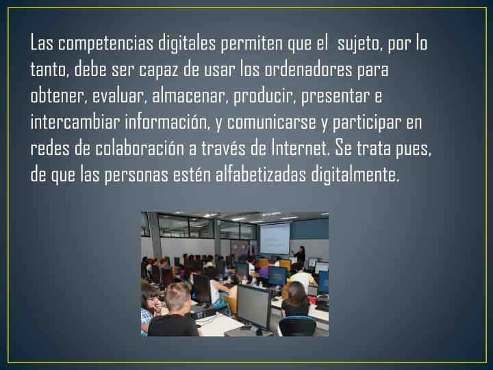 Las competencias digitales permiten que el