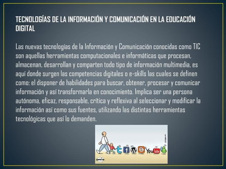 TECNOLOGÍAS DE LA INFORMACIÓN Y COMUNICACIÓN EN LA EDUCACIÓN DIGITAL