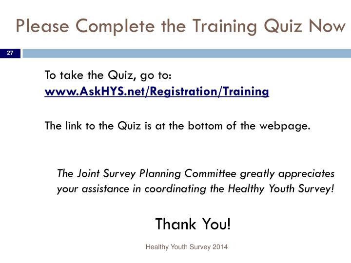 Please Complete the Training Quiz Now