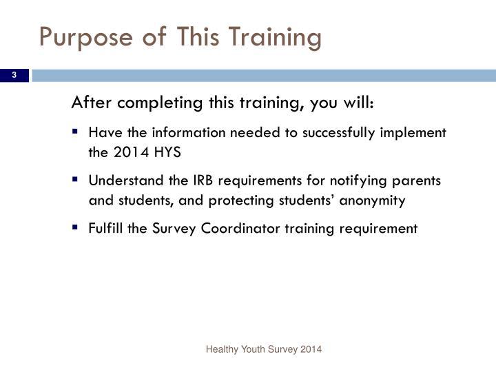 Purpose of This Training
