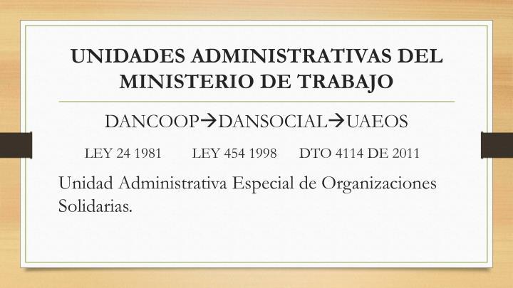 UNIDADES ADMINISTRATIVAS DEL MINISTERIO DE TRABAJO