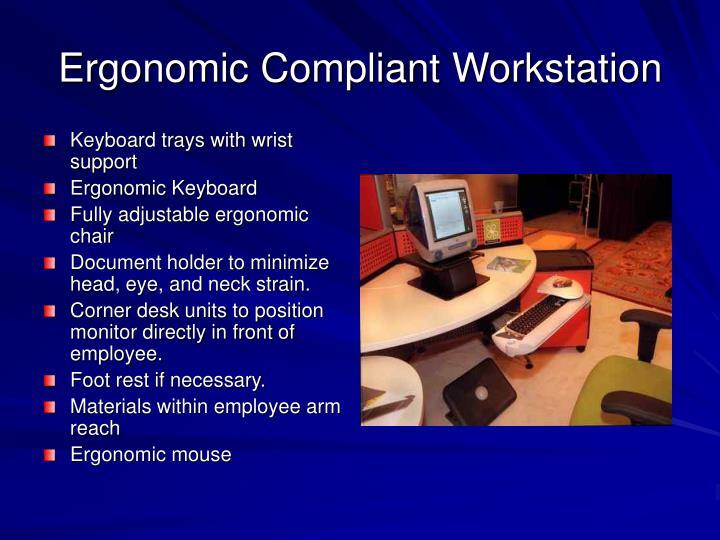 Ergonomic Compliant Workstation