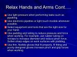 relax hands and arms cont