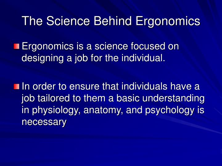 The Science Behind Ergonomics