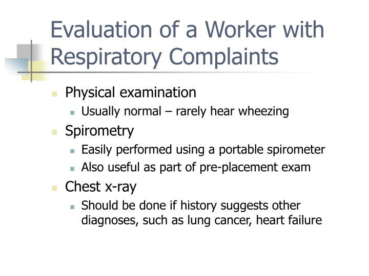Evaluation of a Worker with Respiratory Complaints