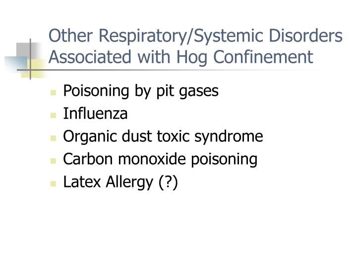Other Respiratory/Systemic Disorders Associated with Hog Confinement