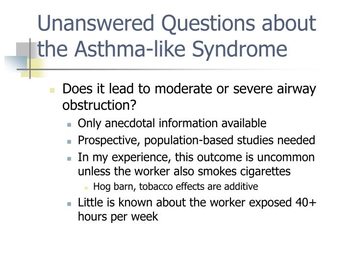 Unanswered Questions about the Asthma-like Syndrome