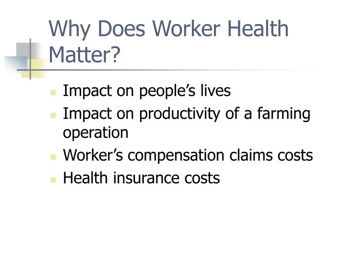 Why Does Worker Health Matter?