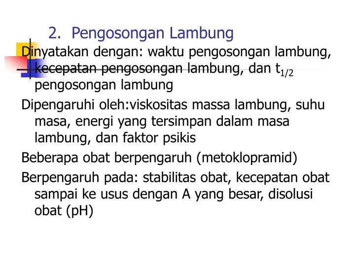 2.  Pengosongan Lambung