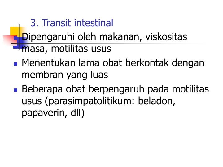 3. Transit intestinal