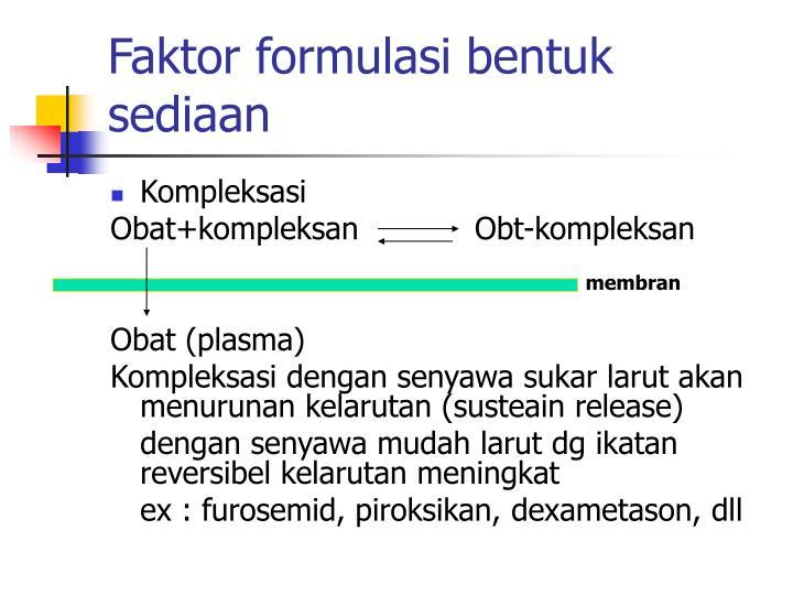 Faktor formulasi bentuk sediaan