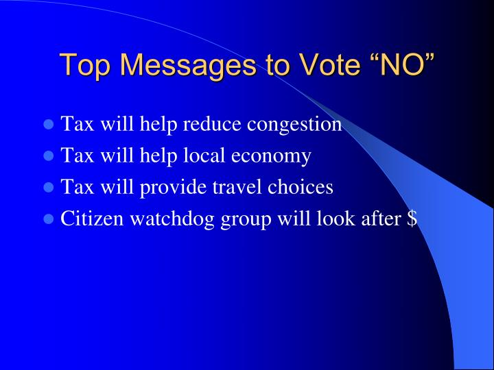 "Top Messages to Vote ""NO"""