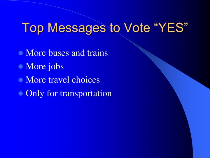 "Top Messages to Vote ""YES"""