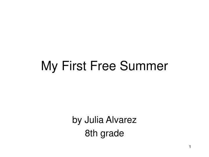 my first free summer by julia alvarez