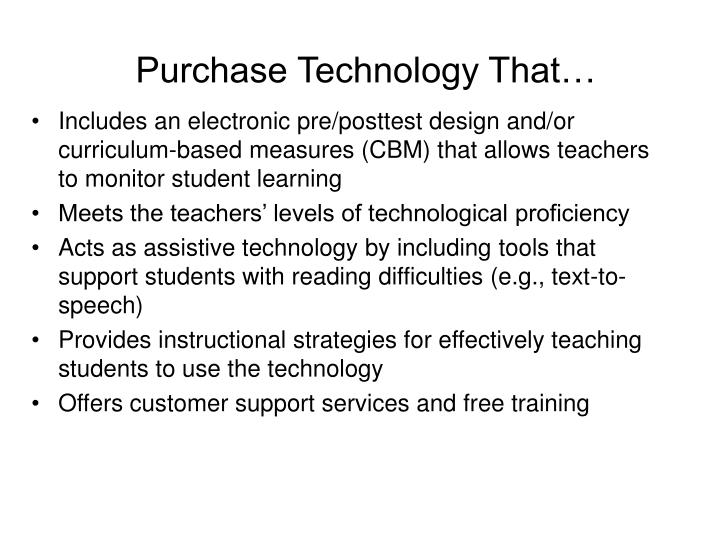 Purchase Technology That…