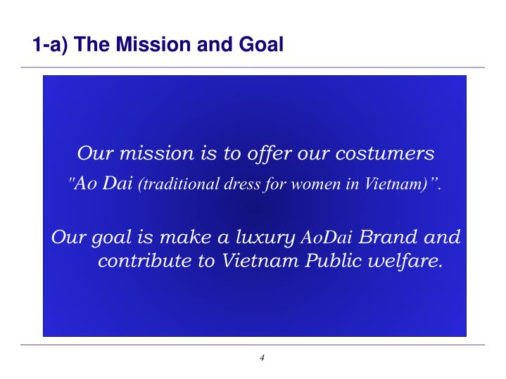 1-a) The Mission and Goal
