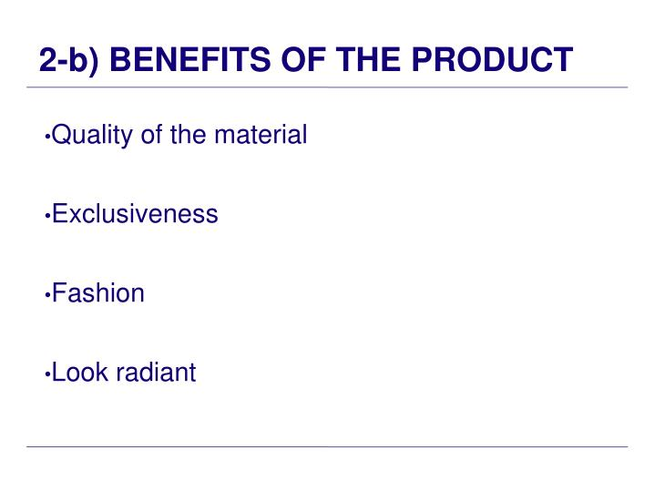 2-b) BENEFITS OF THE PRODUCT