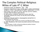 the complex political religious milieu of late 4 th c milan