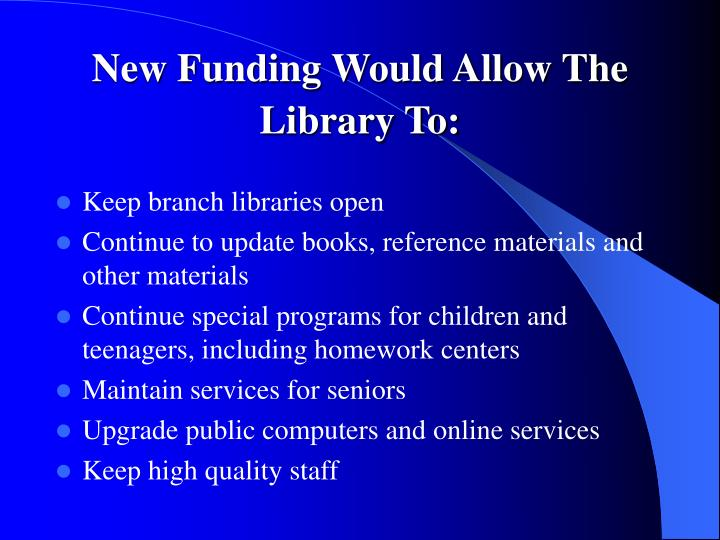 New Funding Would Allow The Library To: