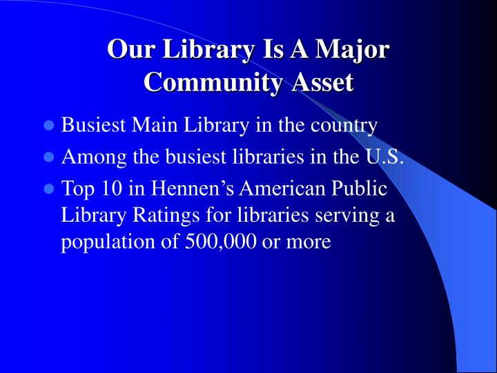 Our library is a major community asset