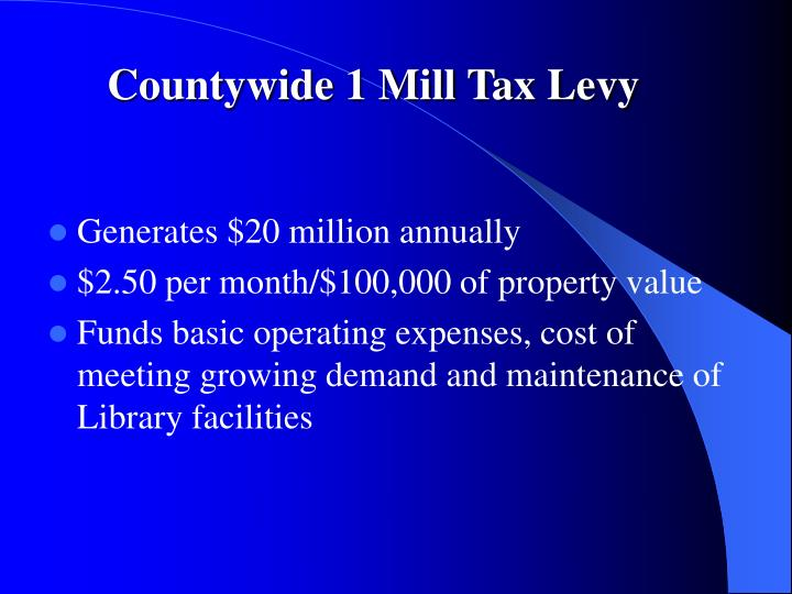 Countywide 1 Mill Tax Levy
