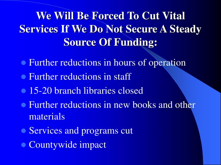 We Will Be Forced To Cut Vital Services