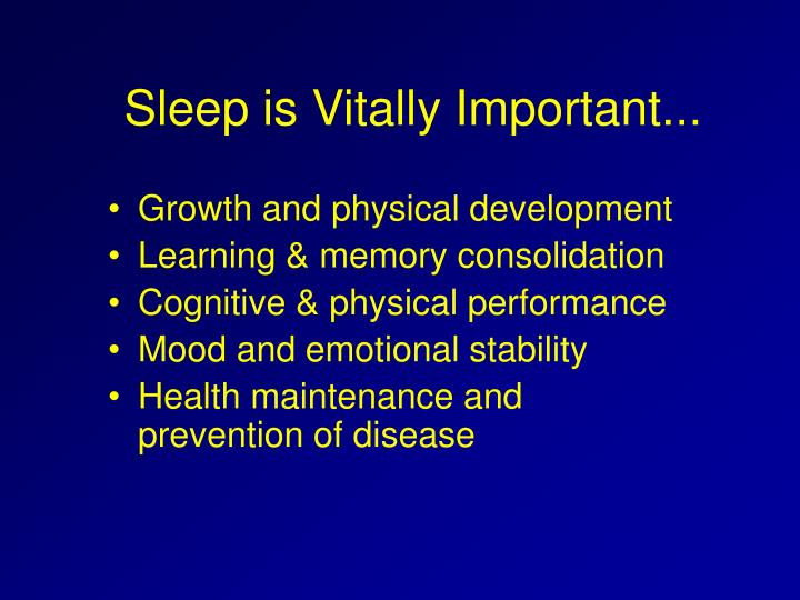 Sleep is Vitally Important...
