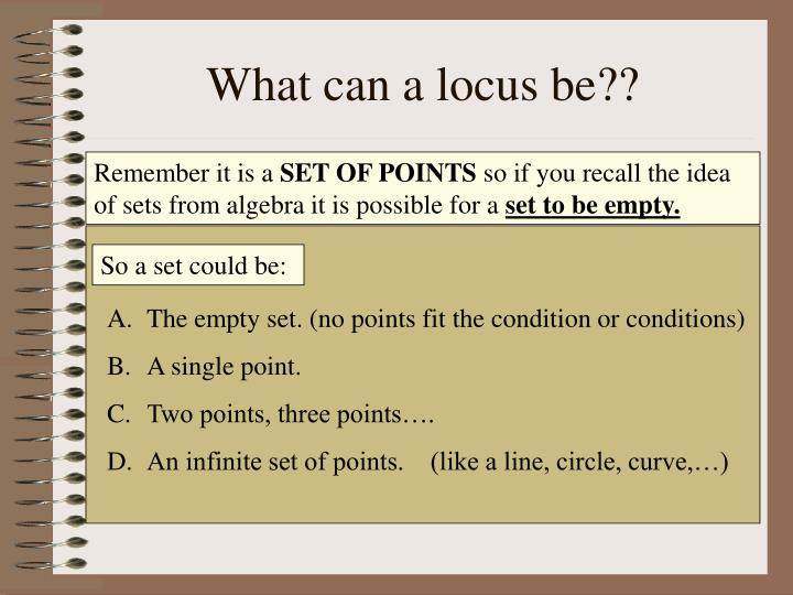 What can a locus be??