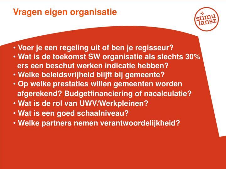 Vragen eigen organisatie