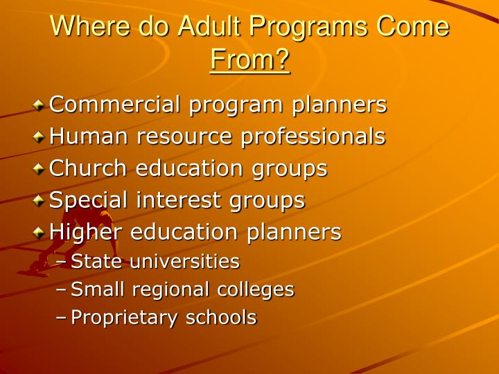 Where do Adult Programs Come