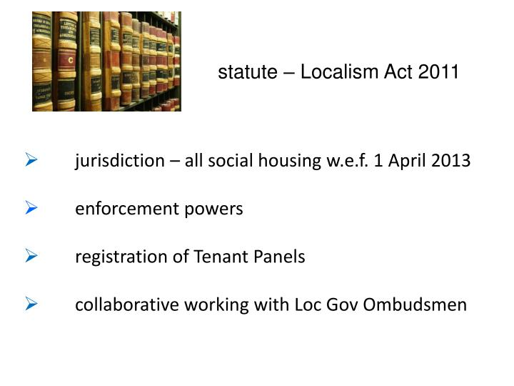 jurisdiction – all social housing w.e.f. 1 April 2013