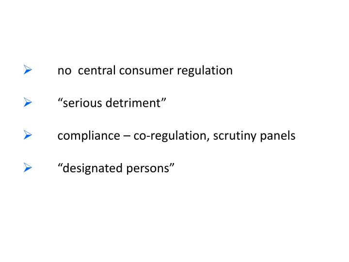 no  central consumer regulation
