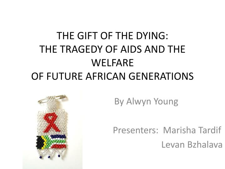 The gift of the dying the tragedy of aids and the welfare of future african generations