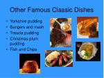 other famous classic dishes