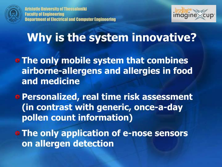 Why is the system innovative?