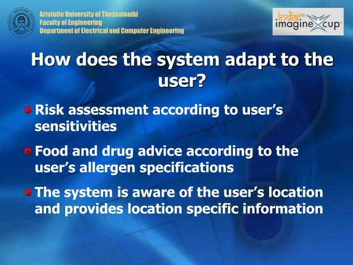 How does the system adapt to the user?