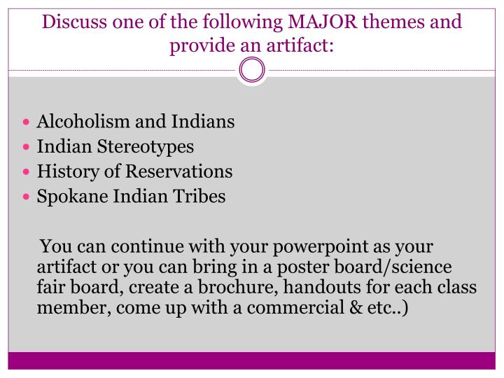 Discuss one of the following MAJOR themes and provide an artifact: