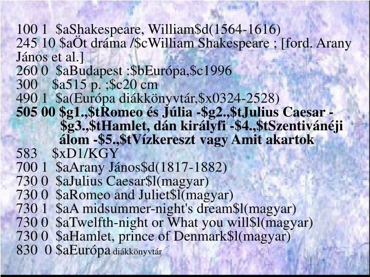 100 1  $aShakespeare, William$d(1564-1616)