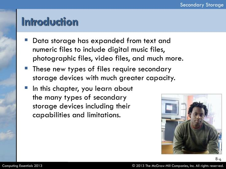Data storage has expanded from text and numeric files to include digital music files, photographic files, video files, and much more.