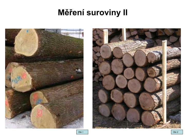 Měření suroviny II