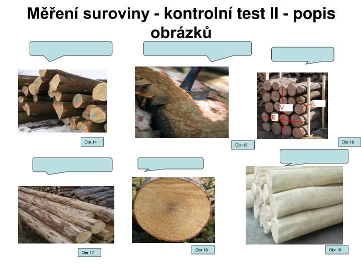 Měření suroviny - kontrolní test II - popis obrázků