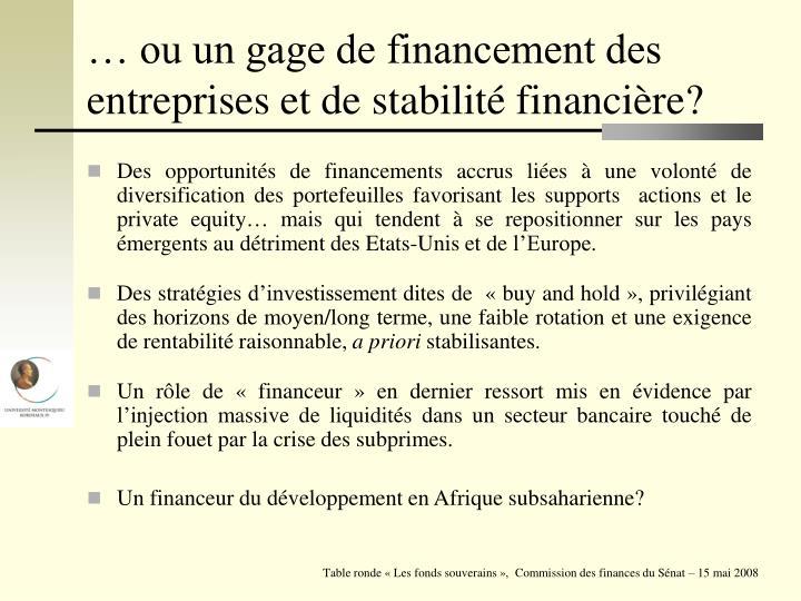… ou un gage de financement des entreprises et de stabilité financière?
