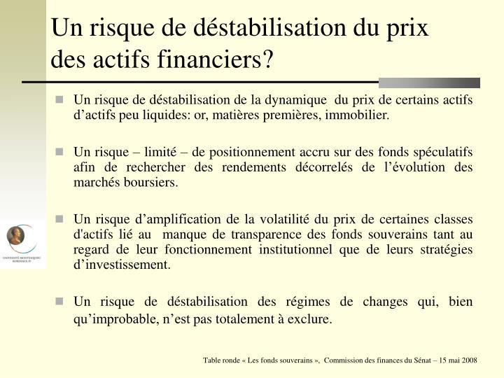 Un risque de déstabilisation du prix des actifs financiers?